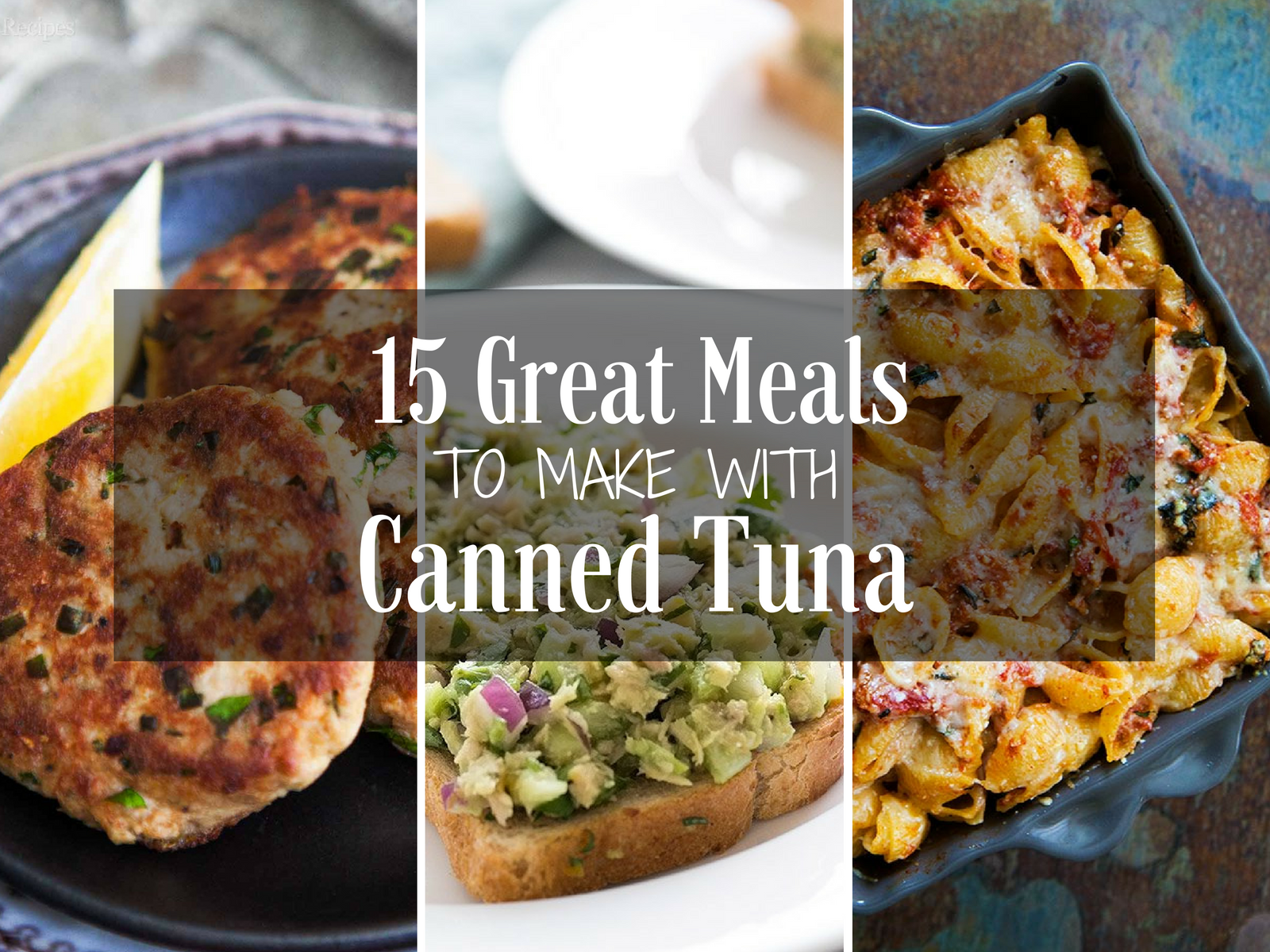 15 Great Meals To Make With Canned Tuna